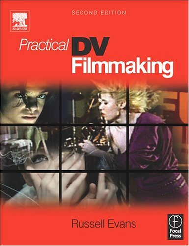 Practical DV Filmmaking  2nd 2006 (Revised) edition cover