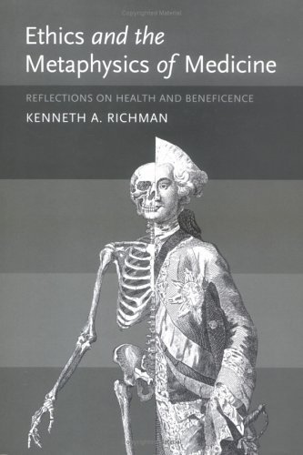 Ethics and the Metaphysics of Medicine Reflections on Health and Beneficence  2004 edition cover