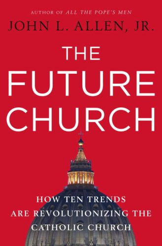 Future Church How Ten Trends Are Revolutionizing the Catholic Church  2008 edition cover