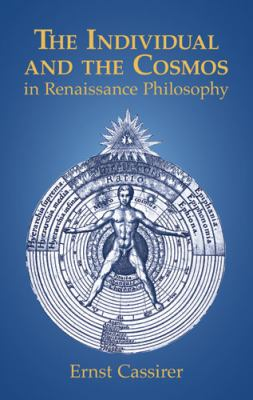 Individual and the Cosmos in Renaissance Philosophy   2000 (Unabridged) 9780486414386 Front Cover