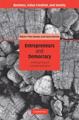 Entrepreneurs and Democracy A Political Theory of Corporate Governance  2008 9780521856386 Front Cover