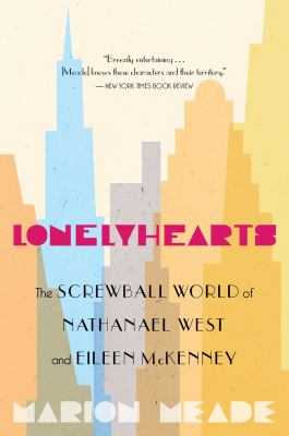 Lonelyhearts The Screwball World of Nathanael West and Eileen Mckenney  2011 9780547386386 Front Cover