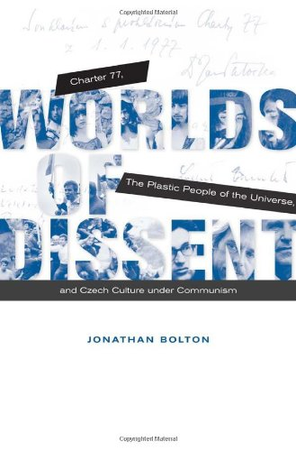 Worlds of Dissent Charter 77, the Plastic People of the Universe, and Czech Culture under Communism  2012 9780674064386 Front Cover