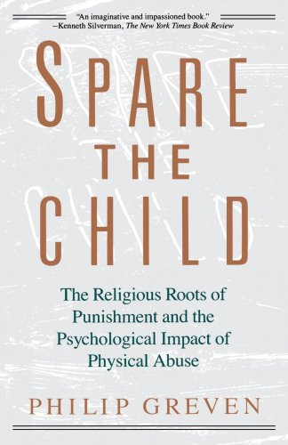 Spare the Child The Religious Roots of Punishment and the Psychological Impact of Physical Abuse N/A 9780679733386 Front Cover