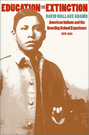 Education for Extinction American Indians and the Boarding School Experience, 1875-1928 Reprint  edition cover