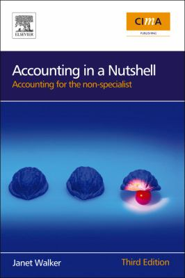 Accounting in a Nutshell Accounting for the Non-Specialist 3rd 2009 9780750687386 Front Cover