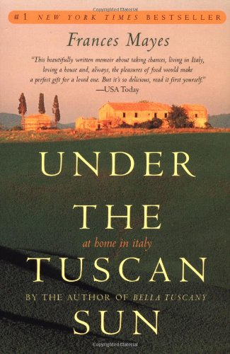 Under the Tuscan Sun At Home in Italy  1996 (Reprint) edition cover