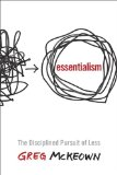 Essentialism The Disciplined Pursuit of Less  2014 9780804137386 Front Cover