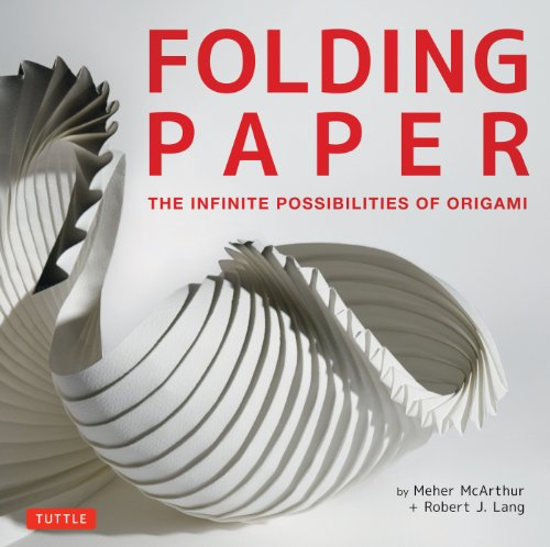 Folding Paper The Infinite Possibilities of Origami  2013 edition cover