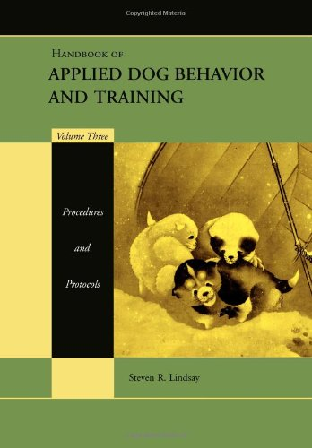 Handbook of Applied Dog Behavior and Training Procedures and Protocols  2005 (Handbook (Instructor's)) edition cover