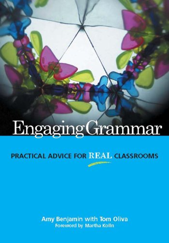 Engaging Grammar : Practical Advice for Real Classrooms 1st 2007 edition cover