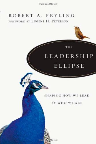 Leadership Ellipse Shaping How We Lead by Who We Are  2010 9780830835386 Front Cover