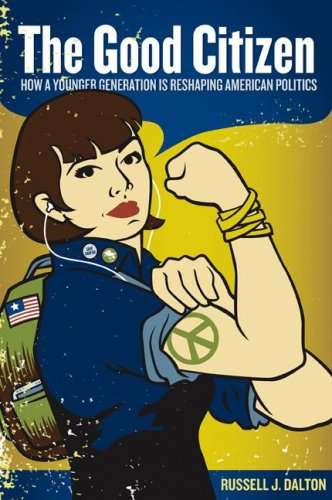 Good Citizen How a Younger Generation Is Reshaping American Politics  2008 edition cover