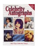 Collector's Guide to Celebrity Autographs  2nd 2000 (Revised) 9780873418386 Front Cover