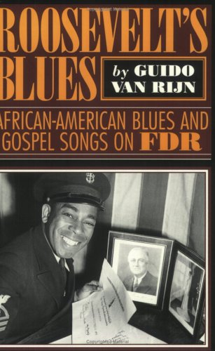 Roosevelt's Blues African-American Blues and Gospel Songs on FDR  1997 9780878059386 Front Cover