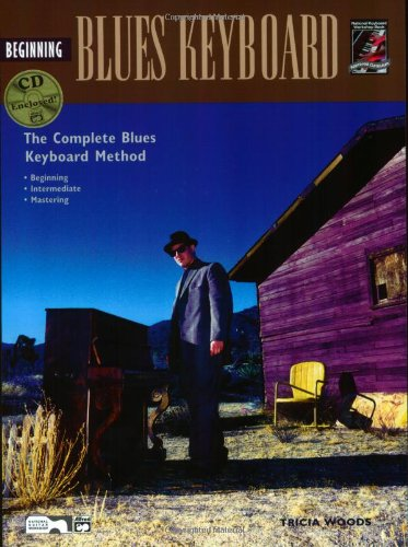 Complete Blues Keyboard Method Beginning Blues Keyboard, Book and CD  1999 9780882849386 Front Cover