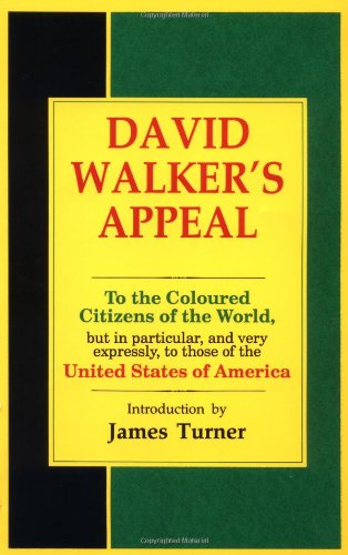 David Walker's Appeal To the Coloured Citizens of the World, but in Particular, and Very Expressly, to Those of the United States of America Reprint edition cover