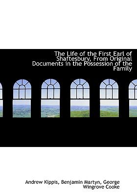 Life of the First Earl of Shaftesbury, from Original Documents in the Possession of the Family N/A 9781115294386 Front Cover