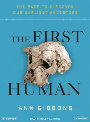The First Human: The Race to Discover Our Earliest Ancestors: Library Edition  2006 edition cover