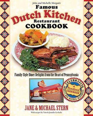 Famous Dutch Kitchen Restaurant Cookbook Family-Style Diner Delights from the Heart of Pennsylvania  2004 9781401601386 Front Cover