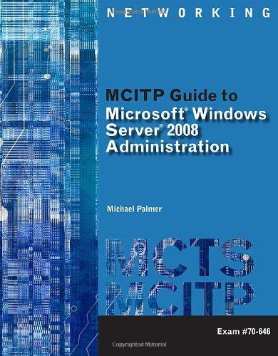 MCITP Guide to Microsoft� Windows Server 2008, Server Administration, Exam #70-646   2011 edition cover