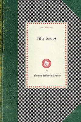 Fifty Soups  N/A 9781429012386 Front Cover