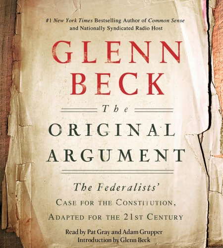 The Original Argument: The Federalists' Case for the Constitution, Adapted for the 21st Century  2011 edition cover