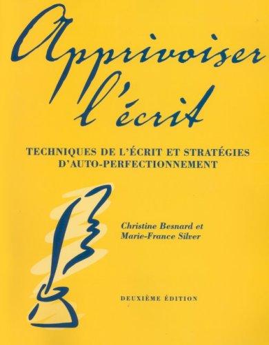 Apprivoiser l'Ecrit Techniques de l'Ecrit et Strategies d'Auto-Perfectionement 2nd 2003 edition cover