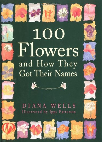 100 Flowers and How They Got Their Names   1999 (Teachers Edition, Instructors Manual, etc.) 9781565121386 Front Cover