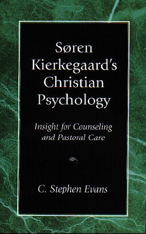 Soren Kierkegaard's Christian Psychology : Insight for Counseling and Pastoral Care 1st edition cover