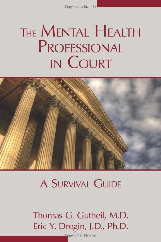 Mental Health Professional in Court A Survival Guide  2013 edition cover