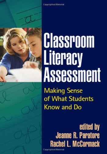 Classroom Literacy Assessment Making Sense of What Students Know and Do  2007 edition cover