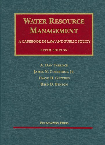 Water Resource Management, A Casebook in Law and Public Policy  6th 2009 (Revised) edition cover