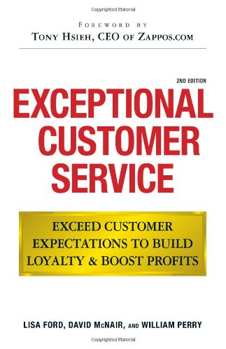 Exceptional Customer Service Exceed Customer Expectations to Build Loyalty and Boost Profits 2nd 2009 (Revised) edition cover