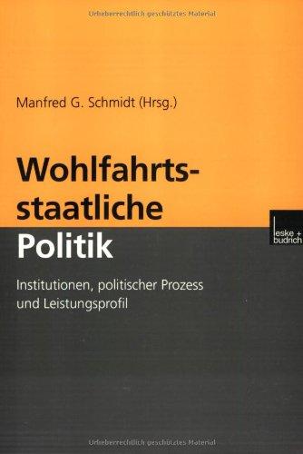 Wohlfahrtsstaatliche Politik: Institutionen, Politischer Prozess Und Leistungsprofil  2012 9783810029386 Front Cover