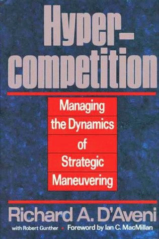 Hyper-Competition Managing the Dynamics of Strategic Maneuvering  1994 edition cover
