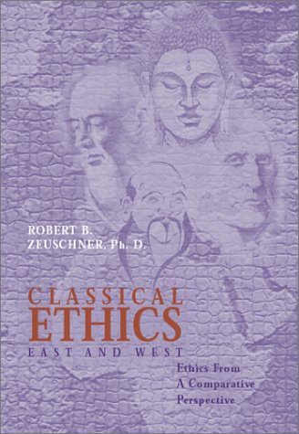 Classical Ethics East and West: Ethics from a Comparative Perspective  2001 edition cover