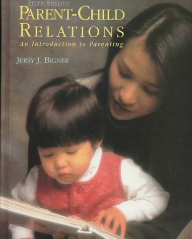 Parent-Child Relations An Introduction to Parenting 5th 1998 edition cover