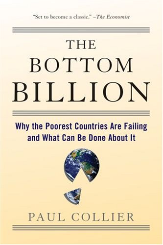Bottom Billion Why the Poorest Countries Are Failing and What Can Be Done about It N/A 9780195373387 Front Cover