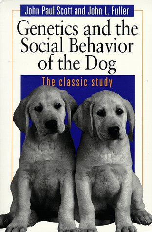 Genetics and the Social Behavior of the Dog   1965 (Reprint) edition cover