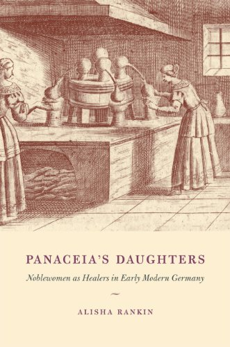 Panaceia's Daughters Noblewomen As Healers in Early Modern Germany  2013 9780226925387 Front Cover