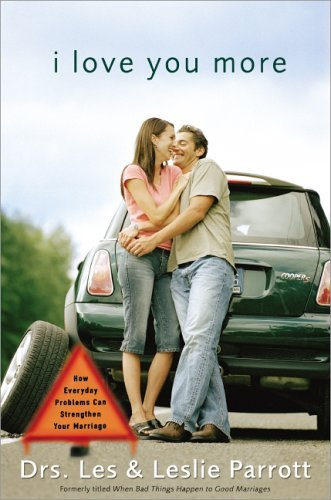 I Love You More How Everyday Problems Can Strenghten Your Marriage  2005 9780310257387 Front Cover
