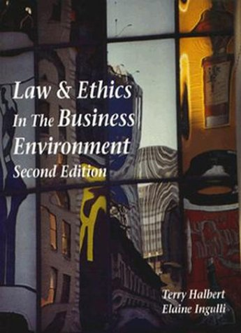 Law and Ethics in the Business Environment  2nd 1997 9780314204387 Front Cover