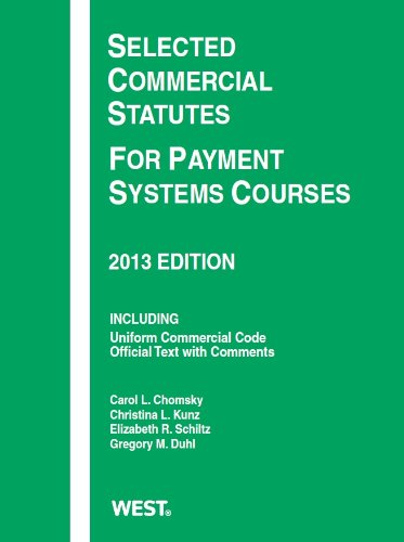 Selected Commercial Statutes for Payment Systems Courses, 2013:   2013 edition cover