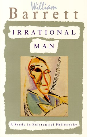 Irrational Man A Study in Existential Philosophy  1990 (Reprint) edition cover