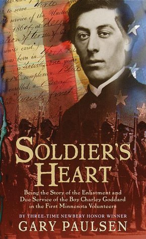 Soldier's Heart Being the Story of the Enlistment and Due Service of the Boy Charley Goddard in the First Minnesota Volunteers  1998 edition cover
