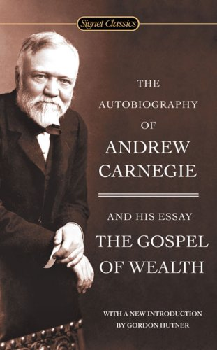 Autobiography of Andrew Carnegie and the Gospel of Wealth   2006 edition cover