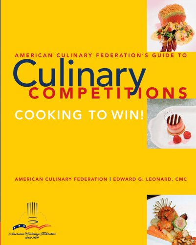 Guide to Culinary Competitions Cooking to Win!  2006 edition cover