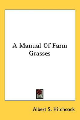 Manual of Farm Grasses N/A 9780548481387 Front Cover