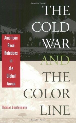 Cold War and the Color Line American Race Relations in the Global Arena  2001 9780674012387 Front Cover